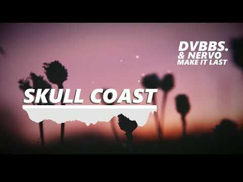 🔥DVBBS & Nervo -  Make It Last [Skull Coast Music]🔥