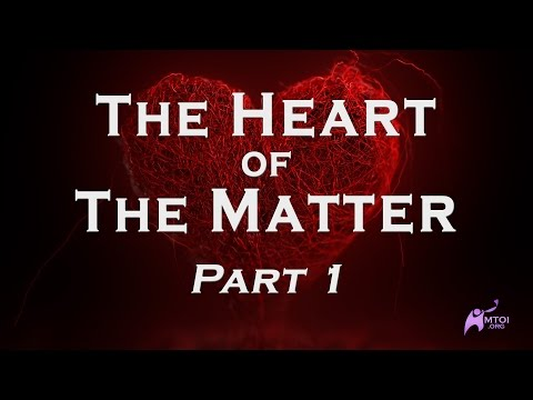The Heart of the Matter - Part 1