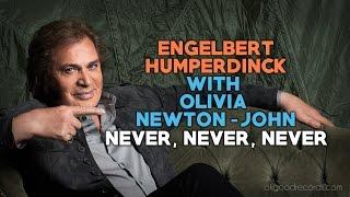 Engelbert Calling OLIVIA NEWTON-JOHN Never Never Never ENGELBERT HUMPERDINCK