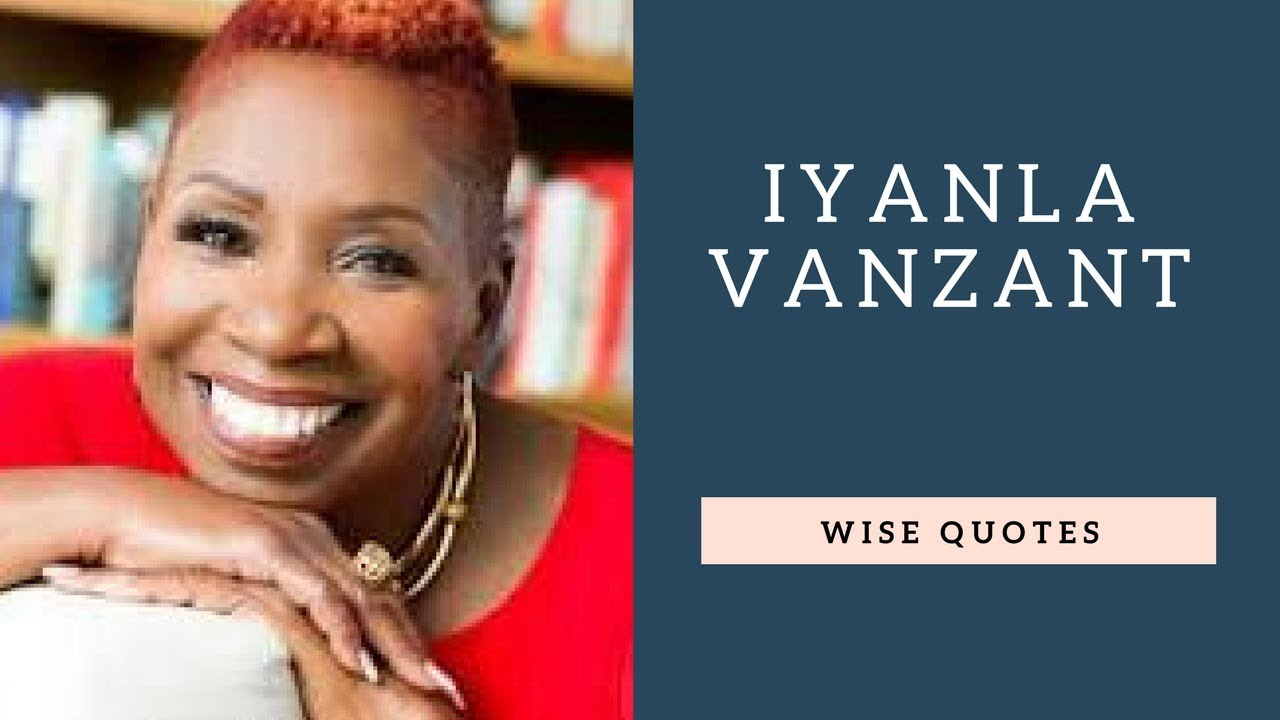 Iyanla Vanzant Sayings And Quotes Positive Thinking And Wise