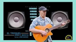 EL TROQUEL | JOSÉ A. BEDOYA (CON LETRA)