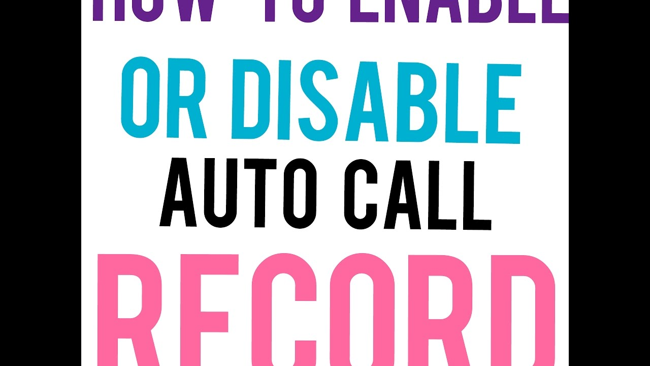 How to Enable or Disable Auto call recording on Android Mobile