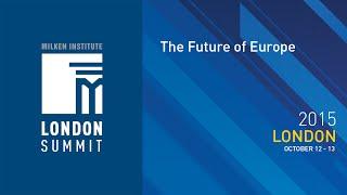 London Summit 2015 - The Future of Europe (I)
