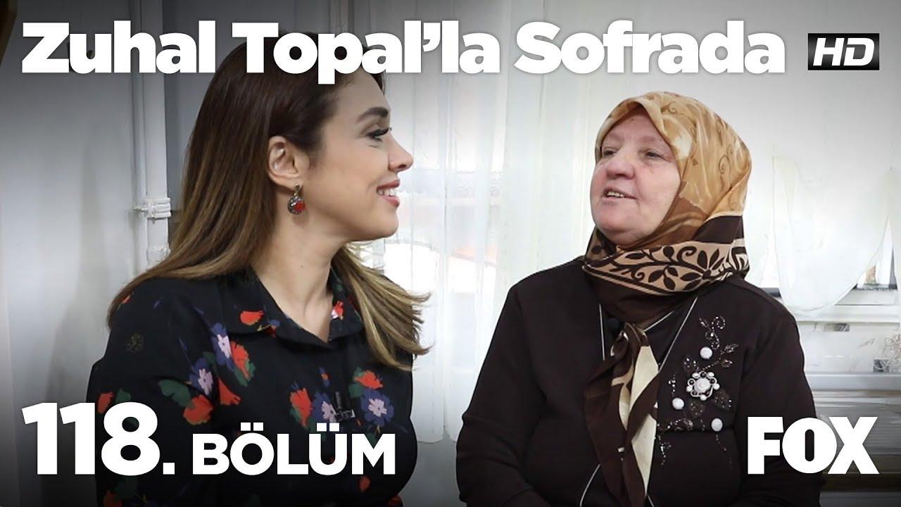 Zuhal Topal'la Sofrada 118. Bölüm