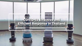COVID-19 Effective and Efficient Response in Thailand Powered by Advanced Robotics  by FIBO, KMUTT