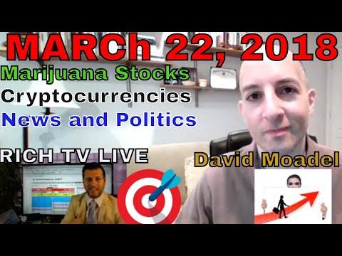 Marijuana Stocks | Crypto | News | David Moadel | RICH TV LIVE | LIVE | March 22, 2018