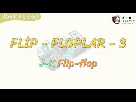 FLİP-FLOPLAR - 3 / J-K FLİP-FLOP