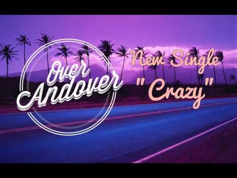 Over Andover - Crazy