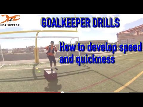 Goalkeeper Drills: HOW TO DEVELOP SPEED AND QUICKNESS