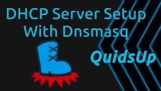 DHCP Server Setup with Dnsmasq