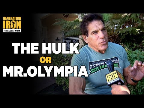 Lou Ferrigno : Would Lou Choose Being Mr. Olympia Over Being The Hulk?  Generation Iron