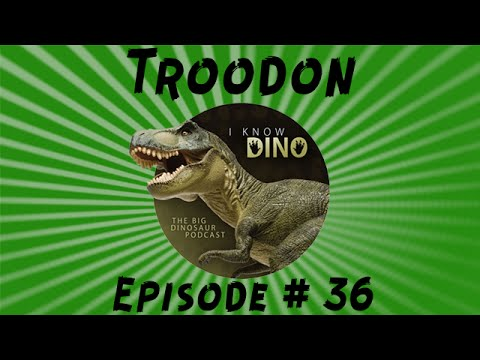 Troodon: I Know Dino Podcast Episode 36