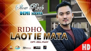RIDHO - LAOT IE MATA ( Slow Rock Aceh DEMI HARTA ) HD Video Qualit 2017