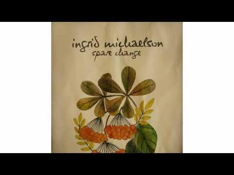 Ingrid Michaelson - Spare Change