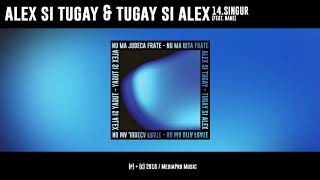 Alex si Tugay &amp Tugay si Alex - Singur (feat. NANE) [prod. Maidan]
