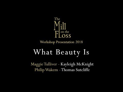 What Beauty Is from The Mill on the Floss - A New Musical - 2018 Workshop Presentation