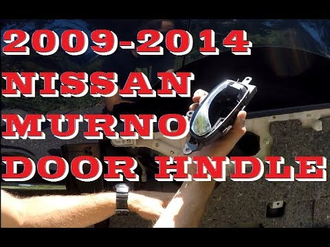 How To Remove Interior Inside Door Handle Nissan Murano