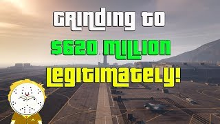 gta online grinding to 620 million legitimately and helping subs