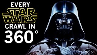Every Star Wars Opening Crawl AT THE SAME TIME! - 360 Degree Video