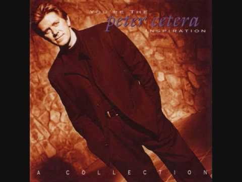 Peter Cetera You Re The Inspiration Album Version Youtube