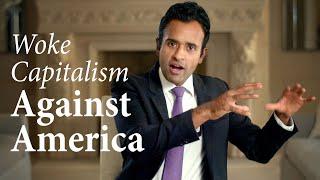 Woke Capitalism Against America | Vivek Ramaswamy