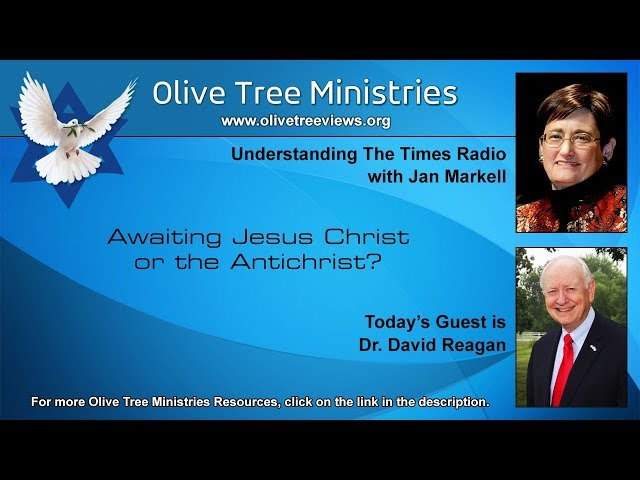 Awaiting Jesus Christ or the Antichrist? – Dr. David Reagan