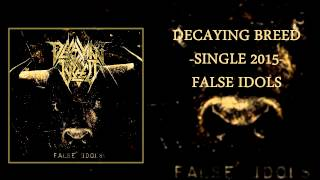 DECAYING BREED - False Idols (NEW Single 2015)