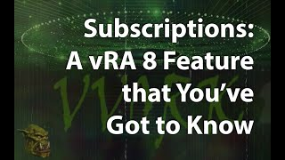 VRA 8 Subscriptions - Part 4 The VRO Workflow