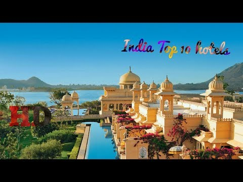 India top 10 hotels with awesome transaction and great music