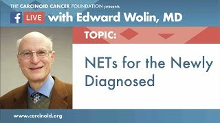 NETs for the Newly Diagnosed with Edward Wolin, MD