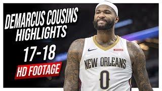 Pelicans C DeMarcus Cousins 2017-2018 Season Highlights ᴴᴰ