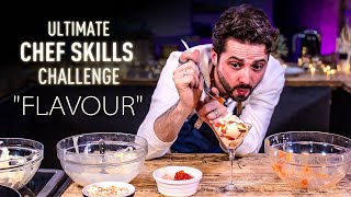 Ultimate CHEF SKILLS Challenge: FLAVOUR | SORTEDfood