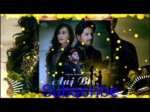 aaj-bhi-vishal-mishra,s-song-download-mp3