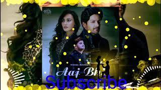 Aaj Bhi Vishal Mishra,s song download MP3