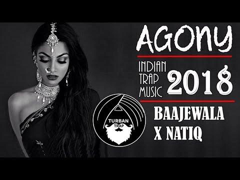 Agony - Baajewala x Natiq | Indian Trap Music 2018 | Turban Trap Mix