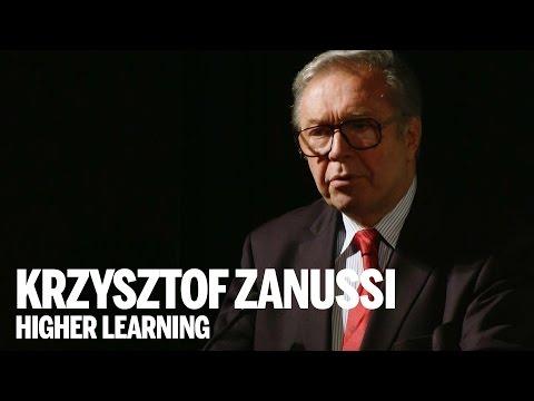 KRZYSZTOF ZANUSSI on European East of West  Higher Learning