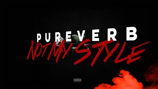 Pureverb - Not My Style (Official Lyric Video)