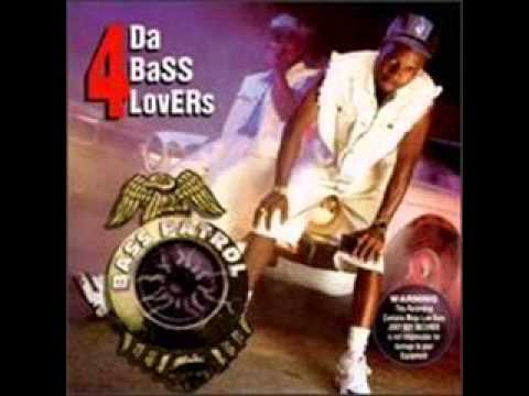 Bass Patrol - 4 da' Bass Lover$$