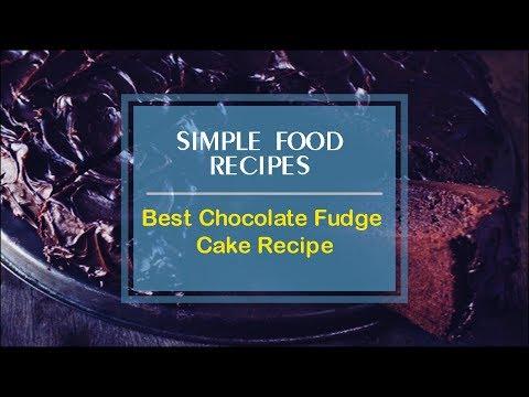 Best Chocolate Fudge Cake Recipe