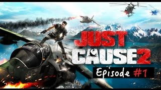 Just Cause 2 - EP#1 - Gameplay Fr