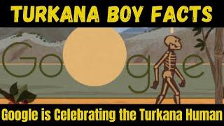 Turkana Human - Celebrating the Turkana Human    Who was Turkana Boy  