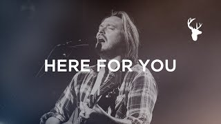 Here for You - Hunter Thompson | Bethel Music Worship