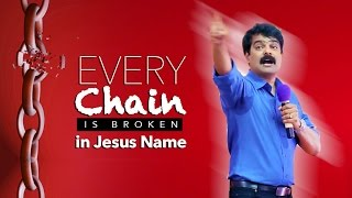 Bro Anil Kumar - Every Chain is Broken in Jesus Name