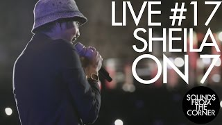 Download lagu SOUNDS FROM THE CORNER : LIVE #17 SHEILA ON 7