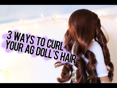 3 Ways To Curl Your AG Doll's Hair!