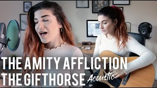 The Amity Affliction - The Gifthorse Acoustic Cover | Christina Rotondo