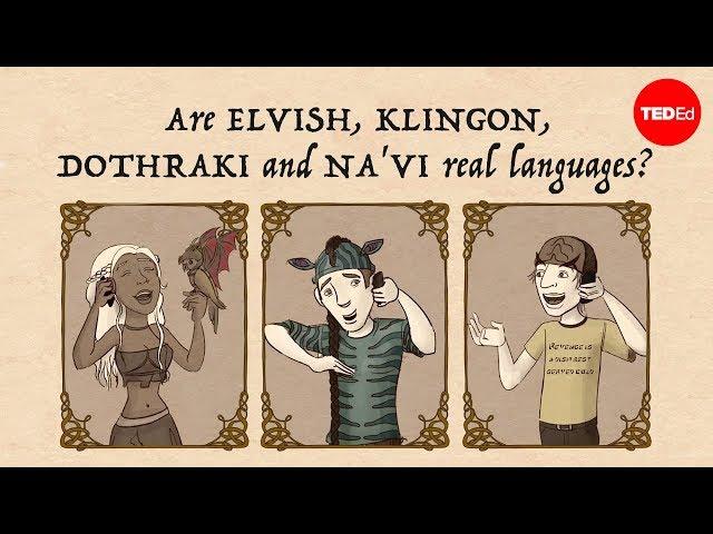 Are Elvish, Klingon, Dothraki and Navi real languages? - John McWhorter