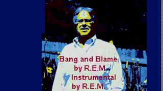 Bang and Blame by R.E.M. karaoke by Allen Clewell