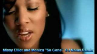 "Monica and Missy Elliott ""So Gone"" (DJ Nolan Remix)"