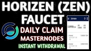 HORIZEN (ZEN) FAUCET | MY PASSIVE EARNING | DAILY CLAIM, RUN MASTERNODE | INSTANT WITHDRAWAL #ZEN
